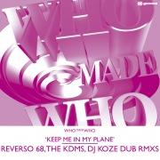 Keep Me In My Plane (Reverso 68, The KDMS, DJ Koze Dub RMXS)