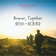 Braver, Together