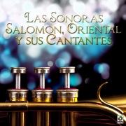 Las Sonoras Salomón, Oriental Y Sus Cantantes