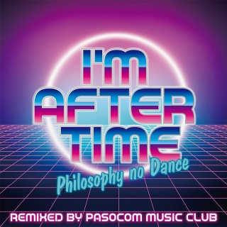 アイム・アフター・タイム(Remixed by パソコン音楽クラブ)