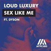 Sex Like Me (feat. DYSON)