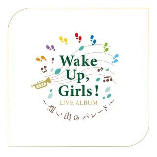 Wake Up, Girls! LIVE ALBUM 〜想い出のパレード〜 at さいたまスーパーアリーナ 2019.03.08