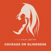 Courage or Blindness
