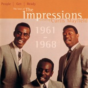People Get Ready: The Best Of The Impressions Featuring Curtis Mayfield 1961 - 1968