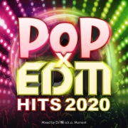 POP × EDM HITS 2020 -BEST PARTY MIX- mixed by DJ 瞬 a.k.a. Moment