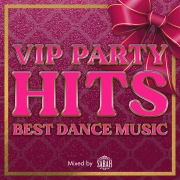 VIP PARTY HITS -BEST DANCE MUSIC- mixed by SARAH