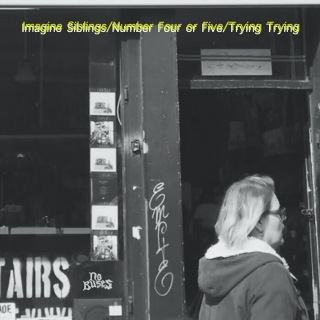 Imagine Siblings/Number Four or Five‬/Trying Trying