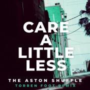 Care A Little Less (Torren Foot Remix)