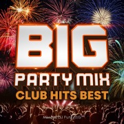 BIG PARTY MIX -CLUB HITS BEST- mixed by DJ Funky☆G