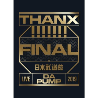 LIVE DA PUMP 2019 THANX!!!!!!! FINAL at 日本武道館