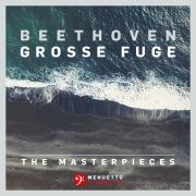 The Masterpieces, Beethoven: Grosse Fuge in B-Flat Major, Op. 133