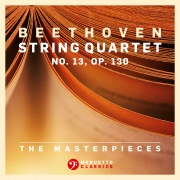 The Masterpieces, Beethoven: String Quartet No. 13 in B-Flat Major, Op. 130