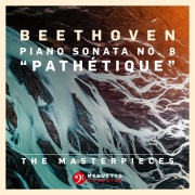 "The Masterpieces, Beethoven: Piano Sonata No. 8 in C Minor, Op. 13 ""Pathétique"""