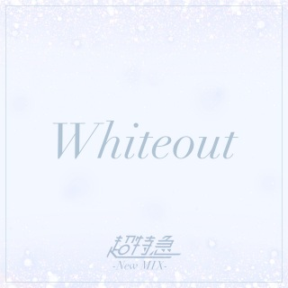 Whiteout (New Mix)