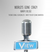 World's Gone Crazy (The View Theme Song: Season 20)