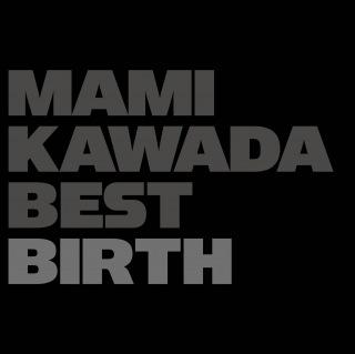 MAMI KAWADA BEST BIRTH