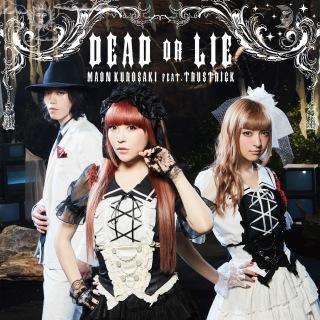 DEAD OR LIE