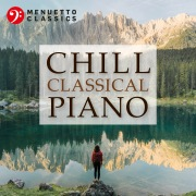 Chill Classical Piano: The Most Relaxing Masterpieces