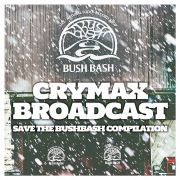 CRYMAX BROADCAST〜SAVE THE BUSHBASH COMPILATION