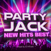 PARTY JACK -NEW HITS BEST- mixed by DJ HiToMi