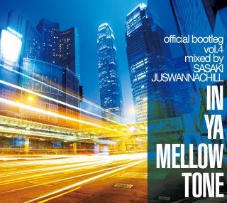 IN YA MELLOW TONE official bootleg vol.4 mixed by SASAKI