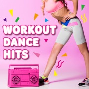 WORKOUT DANCE HITS -脂肪燃焼!エクササイズダンスミュージック-