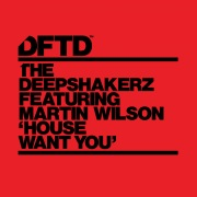 House Want You (feat. Martin Wilson)