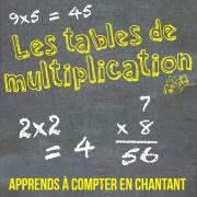 Les tables de multiplication - apprends à compter en chantant