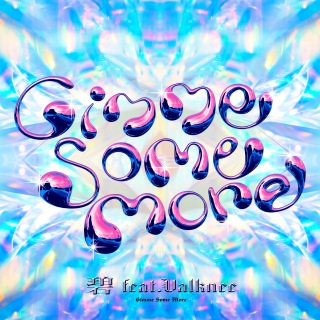 GIMME SOME MORE (feat. valknee)