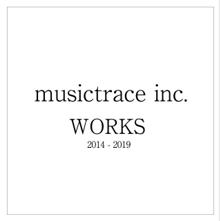 musictrace inc. WORKS