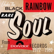 Under The Black Rainbow: Rare Soul From Polydor Records 1972-1980