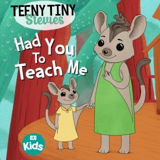 Had You To Teach Me