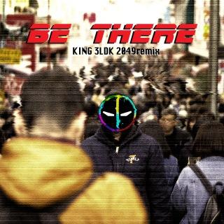 Be There (feat. Hiro-a-key, Michael Kaneko & Kan Sano) [KING 3LDK 2049 Remix]