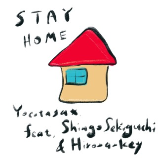 Stay Home (feat. 関口シンゴ & Hiro-a-key)