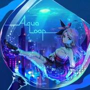 Aqua Loop (feat. TEMPLIME)