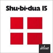 Shu-bi-dua 15 (Deluxe udgave)