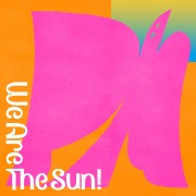 We Are the Sun!
