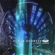GUD @ GUDBYES (feat. Raene)