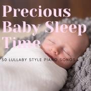 Precious Baby Sleep ~すやすや赤ちゃん極上の眠りのためのピアノ~