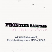 WE HAVE NO CHOICE (Remix by George from MOP of HEAD)