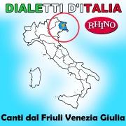 Dialetti d'Italia: Canti dal Friuli Venezia Giulia