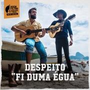 "Despeito ""Fi Duma Égua"""