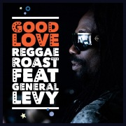 Good Love (feat. General Levy)