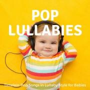 Pop Lullabies ~うとうとお昼寝タイムのピアノ~