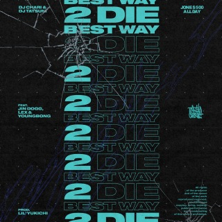 Best Way 2 Die (feat. Jin Dogg, LEX & YOUNGBONG)