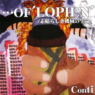…OF 'LOPIEN' / 素晴らしき機械の生命