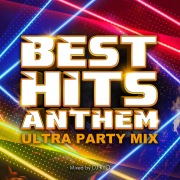 BEST HITS ANTHEM -ULTRA PARTY MIX- mixed by DJ RYO