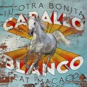 Caballo Blanco (feat. Macaco)