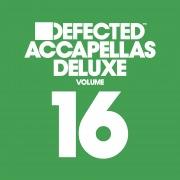 Defected Accapellas Deluxe, Vol. 16