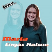"Maria Engås Halsne (Låtene fra TV-Programmet ""The Voice"")"